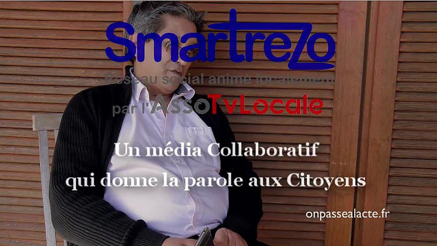 Smartrezo véritable réseau social veut donner la parole aux citoyens au travers de l'AssoTvLocale